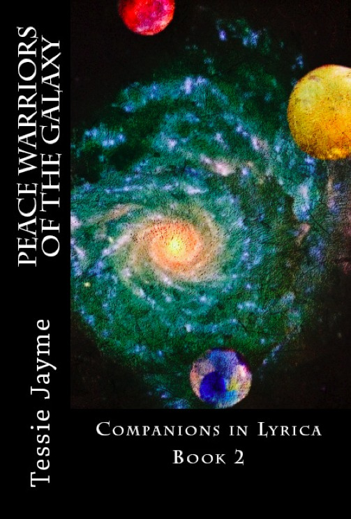Peace Warriors of the Galaxy: Companions in Lyrics: Book 2  by  Tessie Jayme
