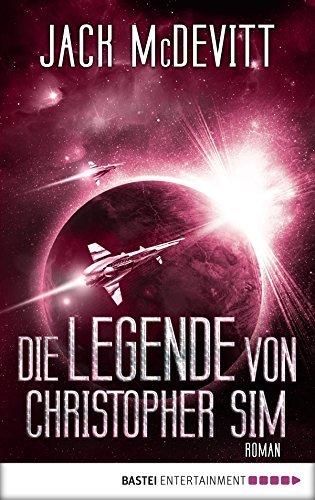 Die Legende von Christopher Sim: Ein Alex-Benedict-Roman (Alex Benedict 1) Jack McDevitt