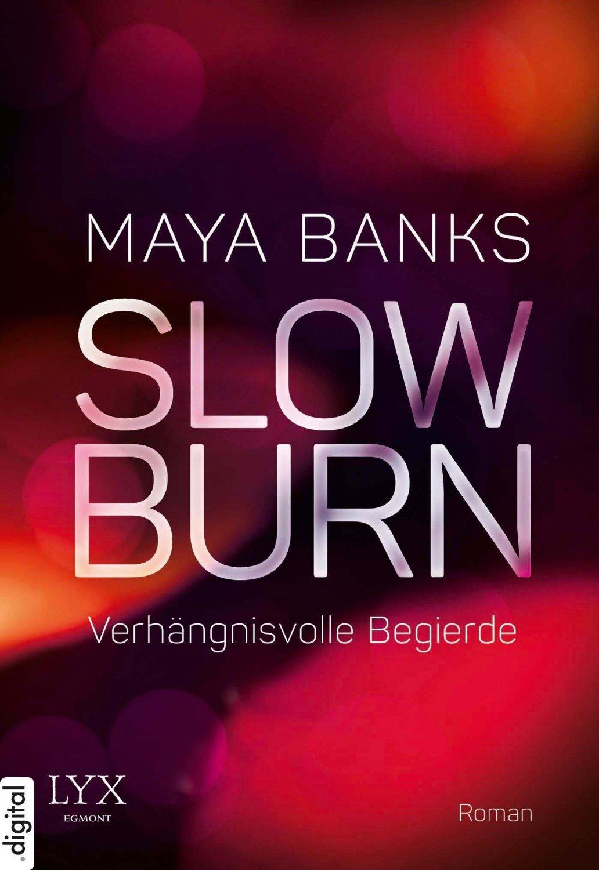 Slow Burn - Verhängnisvolle Begierde (Slow Burn, #2) Maya Banks