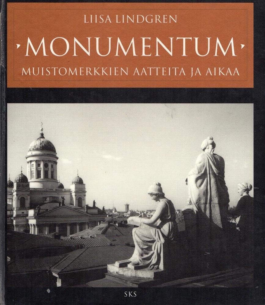 Monumentum – muistomerkkien aatteita ja aikaa Liisa Lindgren