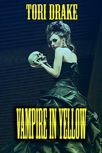 Vampire in Yellow Tori Drake