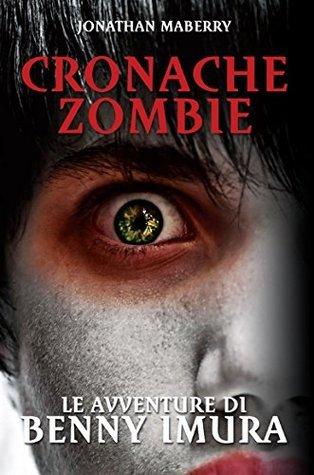 Cronache Zombie (Le avventure di Benny Imura #1)  by  Jonathan Maberry