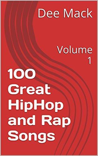 100 Great HipHop and Rap Songs: Volume 1 Dee Mack