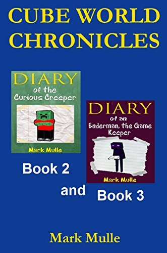 Cube World Chronicles, Book 2 and Book 3 (An Unofficial Minecraft Book for Kids Ages 9 - 12 (Preteen)  by  Mark Mulle