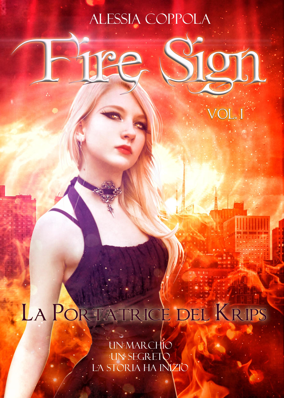 Fire Sign. La Portatrice del Krips  by  Alessia Coppola