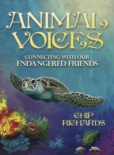 Animal Voices Oracle: Connecting with Our Endangered Friends  by  Chip Richards