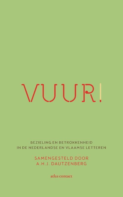 Vuur! Bezieling en betrokkenheid in de Nederlandstalige literatuur A.H.J. Dautzenberg