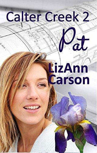 Pat (Calter Creek Book 2) LizAnn Carson
