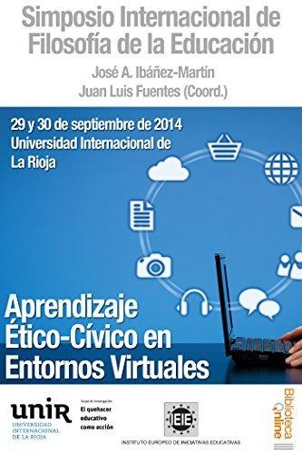 Aprendizaje Ético-Cívico en Entornos Virtuales: Simposio Internacional de Filosofía de la Educación José Antonio Ibáñez-Martín