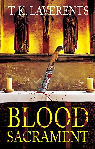 Blood Sacrament  by  T. K. Laverents