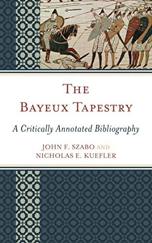 The Bayeux Tapestry: A Critically Annotated Bibliography John F Szabo