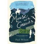 Mouse and the Cossacks  by  Paul Wilson