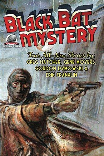 Black Bat Mystery - Volume 3  by  Greg Hatcher