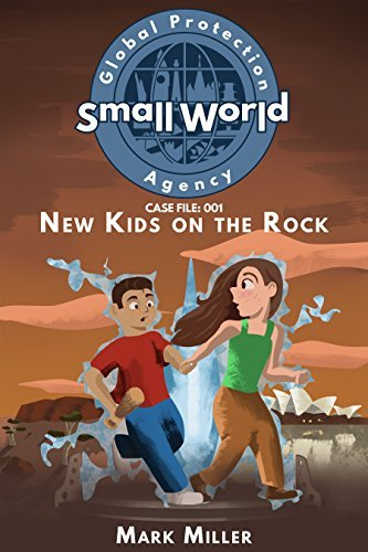 New Kids on the Rock (Small World Global Protection Agencey Book 1)  by  Mark  Miller