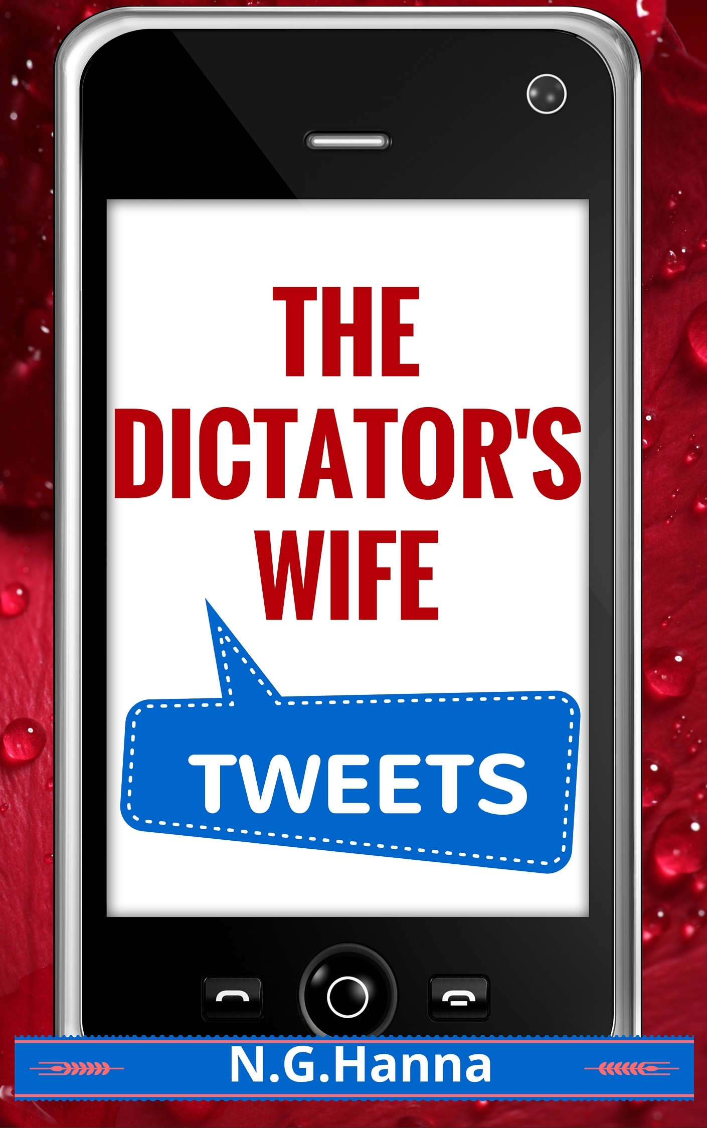 The Dictators Wife Tweets  by  N.G. Hanna