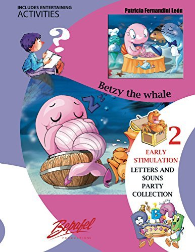 Betsy the whale: Early Stimulation (LETTERS AND SOUNS PARTY COLLECTION Book 2) Patricia Fernandini
