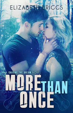 More Than Once (Chasing The Dream, #4) Elizabeth Briggs