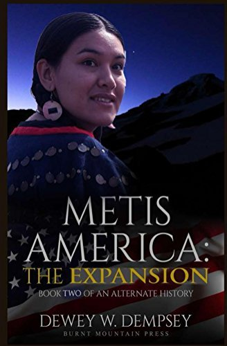Metis America: Expansion: Book Two of an Alternate History Trilogy  by  Dewey Dempsey