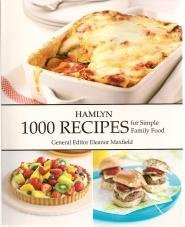 Hamlyn 1000 Recipes For Simple Family Food  by  Eleanor Maxfield