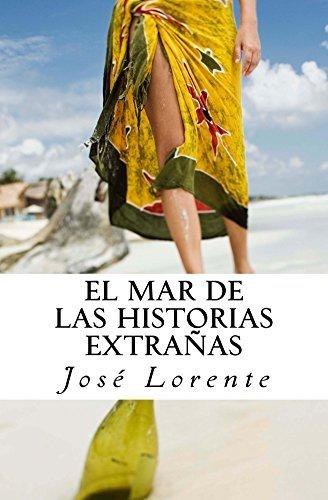 El mar de las historias extrañas  by  José Lorente
