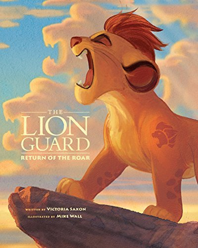 Lion Guard: Return of the Roar (Disney Picture Book (ebook))  by  Disney Book Group