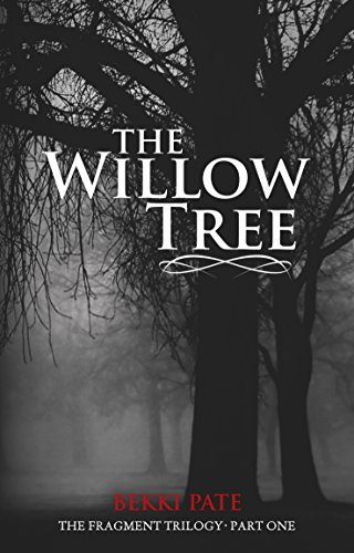 The Fragment Trilogy: The Willow Tree  by  Bekki Pate