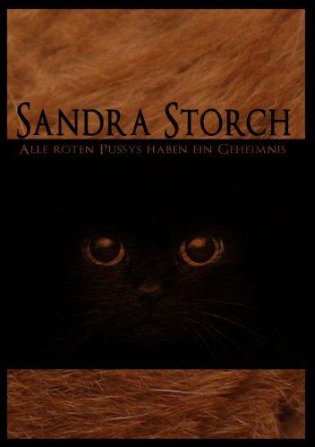 Alle roten Pussys haben ein Geheimnis: Die Genetik der roten Katze Sandra Storch