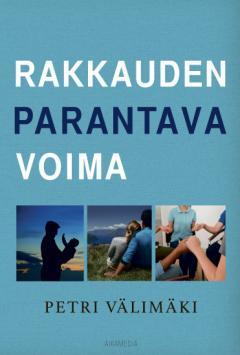 Rakkauden parantava voima  by  Petri Välimäki