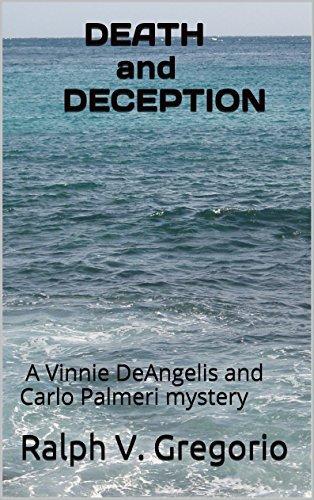 DEATH and DECEPTION: A Vinnie DeAngelis and Carlo Palmeri mystery Ralph V. Gregorio
