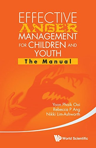 Effective Anger Management for Children and Youth:The Manual and the Workbook  by  Yoon Phaik Ooi