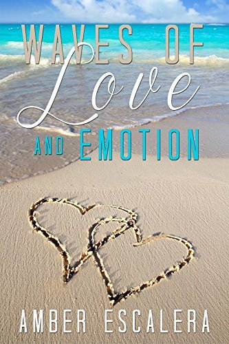 Waves of Love and Emotion  by  Amber Escalera
