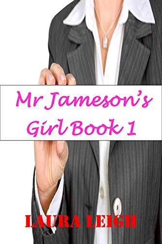 Mr Jamesons Girl Book 1  by  Laura Leigh