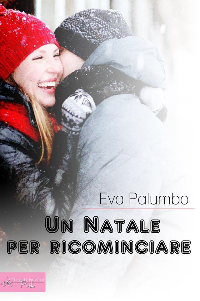 Un Natale per ricominciare Eva Palumbo