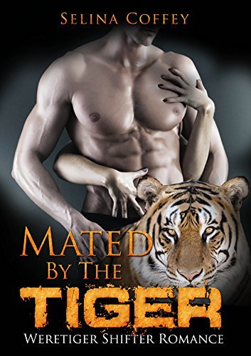 Mated  by  the Tiger by Selina Coffey