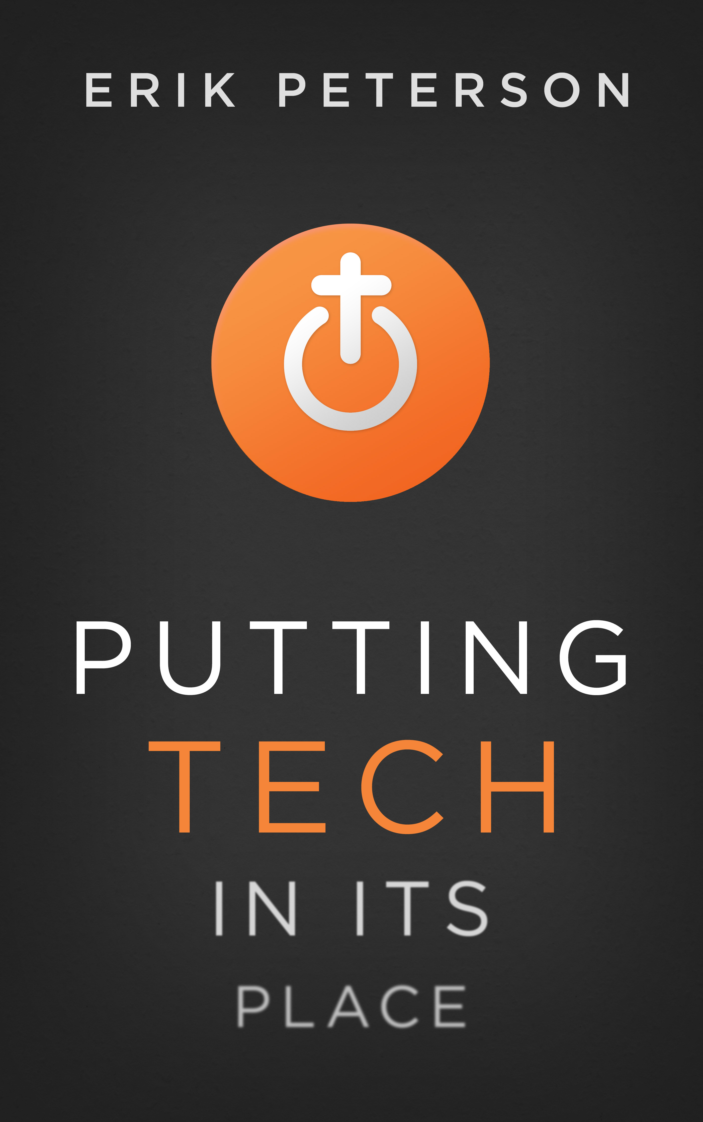 Putting Tech in Its Place Erik  Peterson