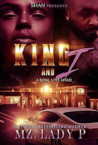 King and I: A Royal Love Affair  by  Mz. Lady P