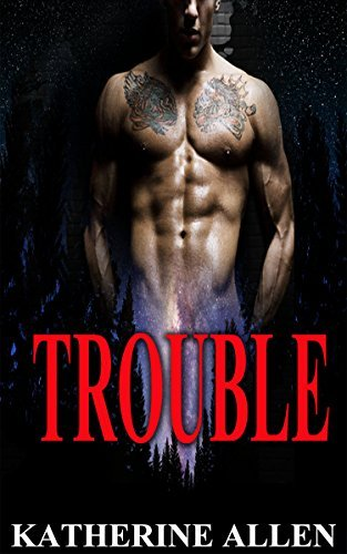 Trouble  by  Katherine Allen