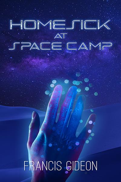 Homesick at Space Camp Francis Gideon