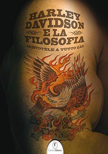 Harley-Davidson e la filosofia: Aristotele a tutto gas  by  Bernard E. Rollin