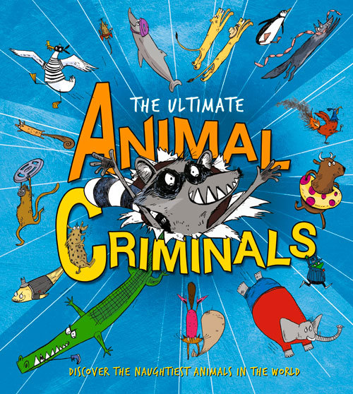 The Ultimate Animal Criminals  by  Horne Gifford