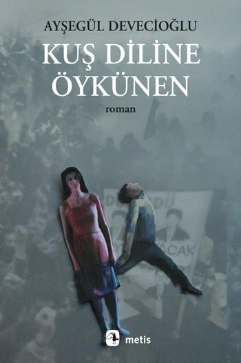 Kuş Diline Öykünen  by  Ayşegül Devecioğlu