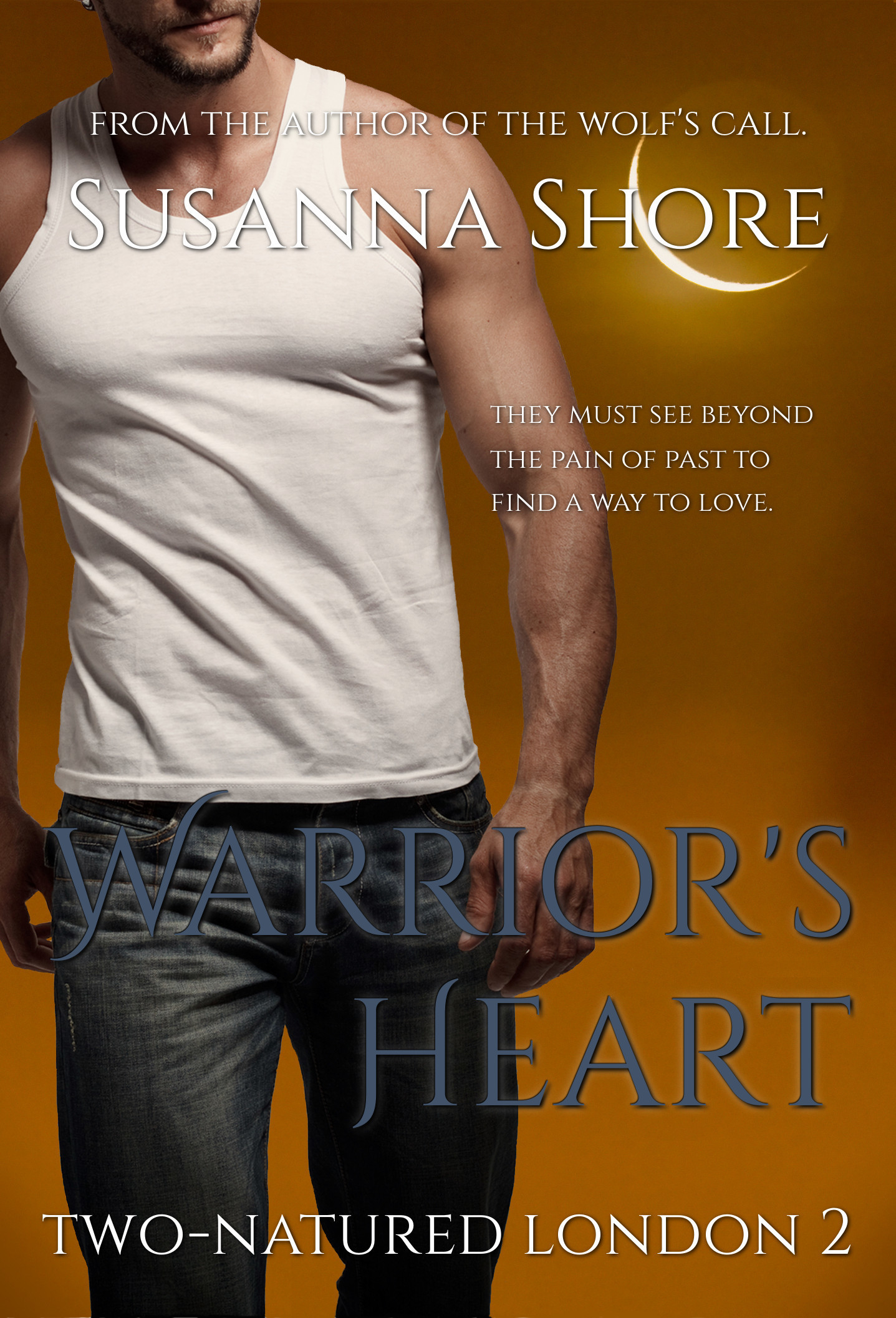Warriors Heart.Two-Natured London 2.  by  Susanna Shore