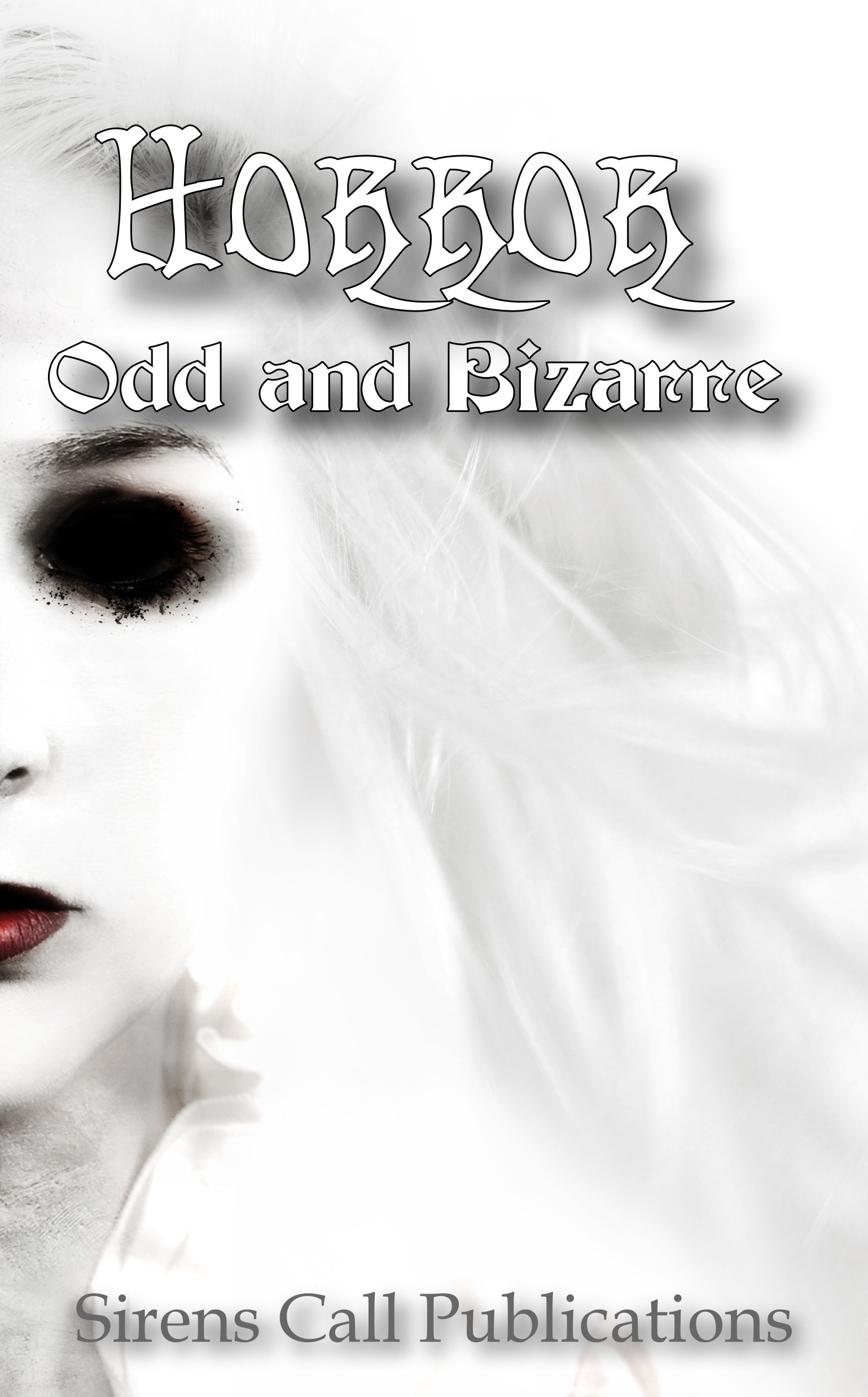Horror: Odd and Bizarre Sirens Call Publications