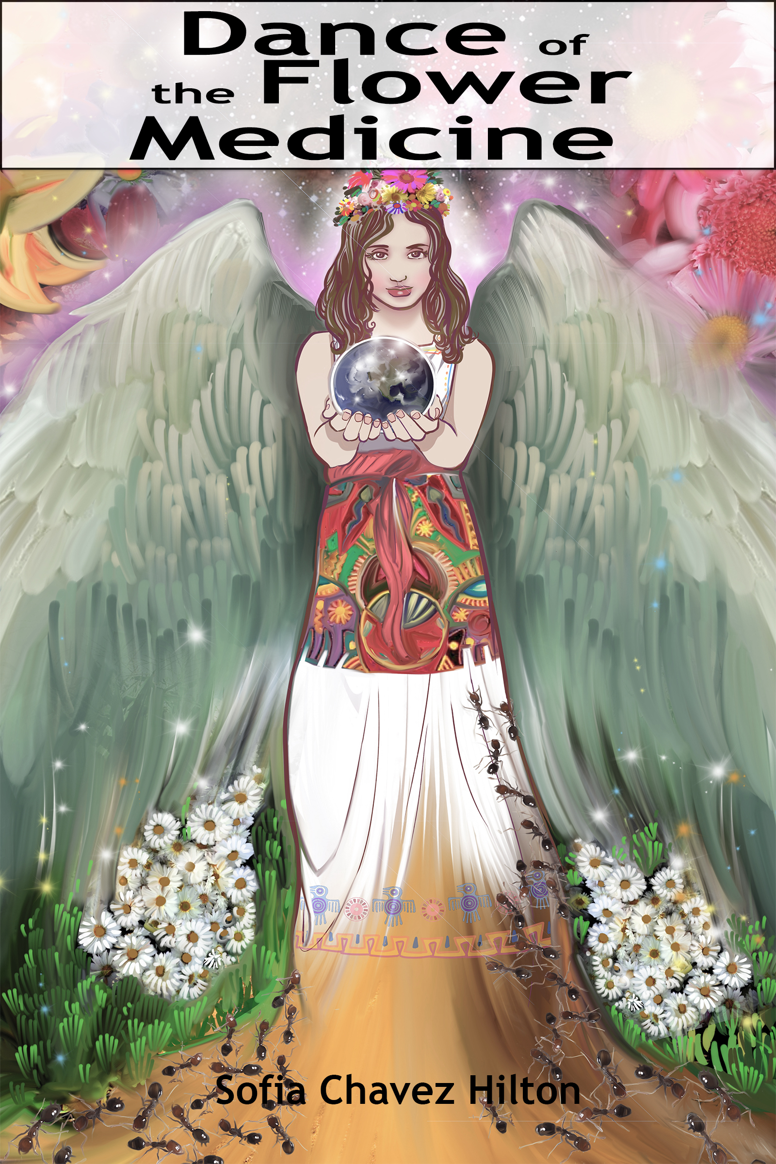 Dance of the Flower Medicine  by  Sofia Chavez Hilton
