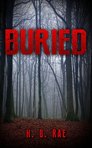 Mystery: Buried: (Mystery, Suspense, Thriller, Suspense Thriller Mystery) (My Murder Mysteries Book 2)  by  H. B. Rae