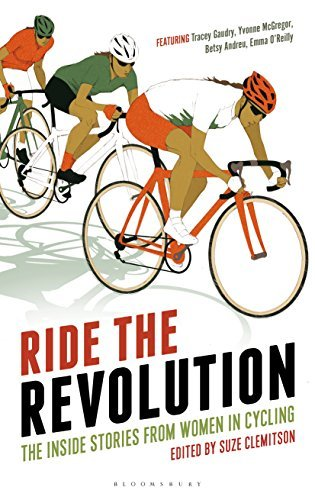 Ride the Revolution: The Inside Stories from Women in Cycling Suze Clemitson