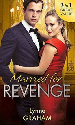 Married For Revenge: Roccantis Marriage Revenge / A Deal at the Altar / A Vow of Obligation  by  Lynne Graham