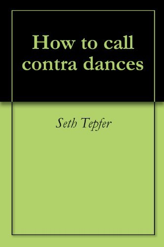How to call contra dances  by  Seth Tepfer