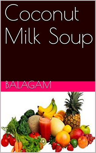 Coconut Milk Soup  by  Balagam
