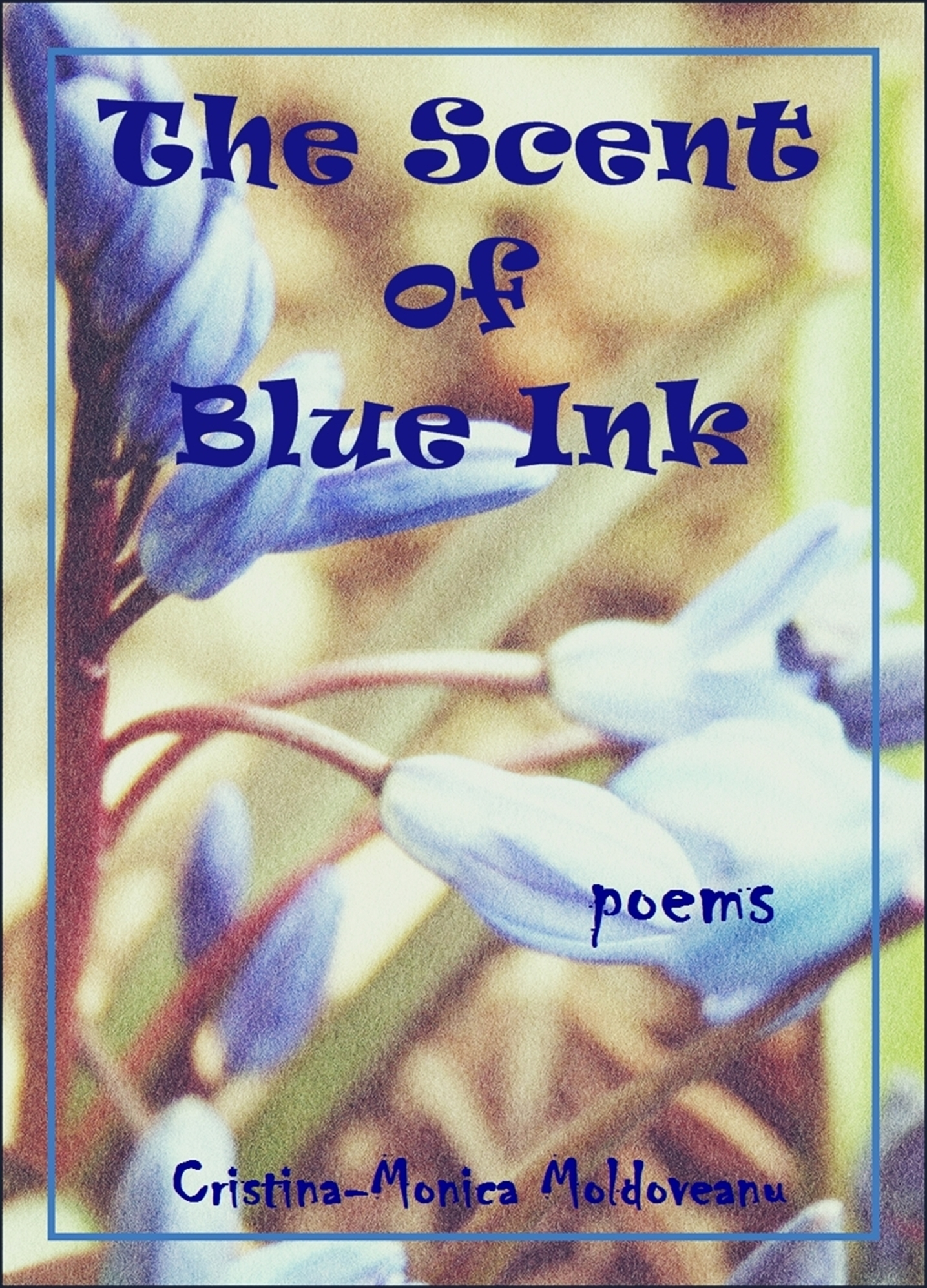 The Scent of Blue Ink  by  Cristina-Monica Moldoveanu